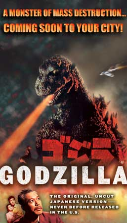 Poster for the new release of Godzilla.  Click on this image to go to the web site with the schedule for the cities where it can be found.
