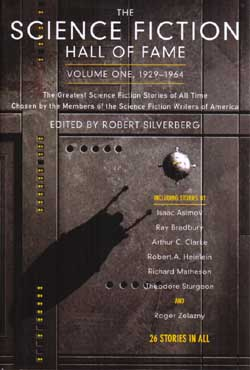 Cover for Volume One of the Science Fiction Hall of Fame, Published by TOR Books, Copyright © 1970, 1998 by the Science FictionWriters of America, All Rights Reserved.  Click here to go to the TOR Books Web Site.